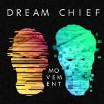 Album Review: Dream Chief – Movement EP