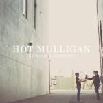 Album Review: Hot Mulligan – Honest & Cunning